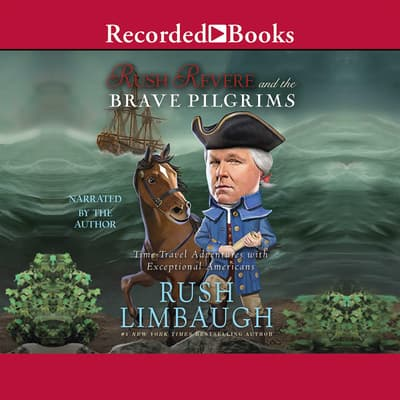Rush Revere and the Brave Pilgrims by Rush Limbaugh audiobook