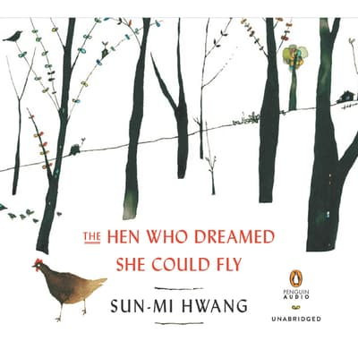 The Hen Who Dreamed She Could Fly by Sun-mi Hwang audiobook