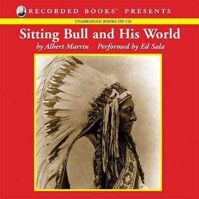 Sitting Bull and His World by Albert Marrin audiobook