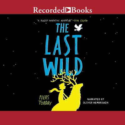 The Last Wild by Piers Torday audiobook
