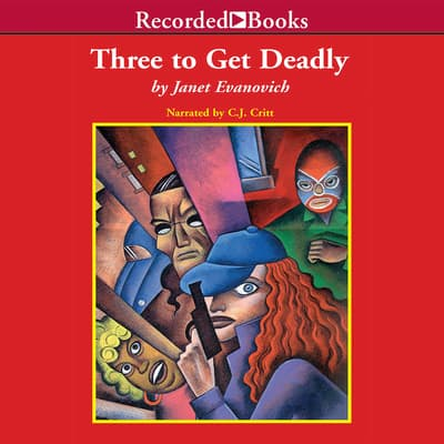 Three to Get Deadly by Janet Evanovich audiobook
