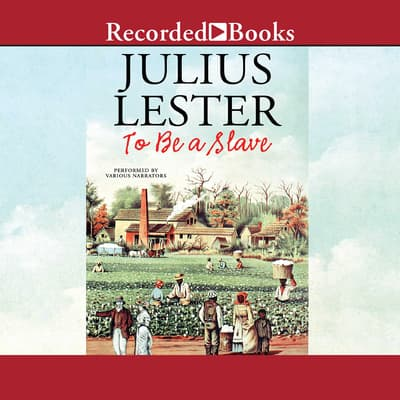 To Be A Slave by Julius Lester audiobook
