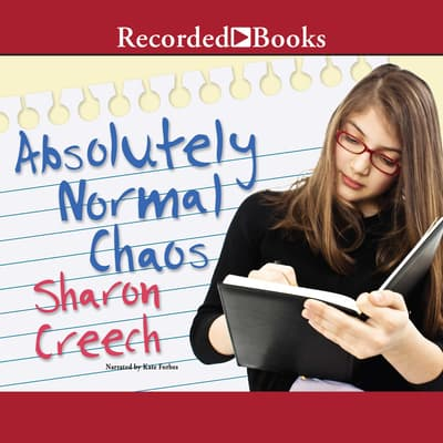 Absolutely Normal Chaos by Sharon Creech audiobook