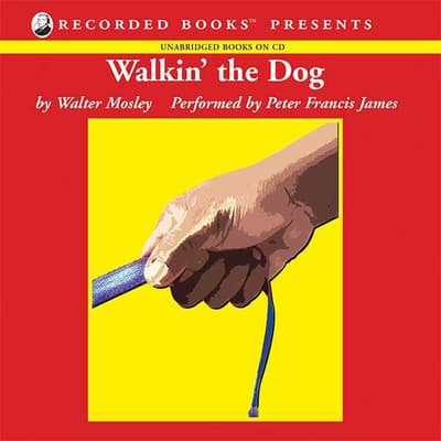 Walkin' the Dog by Walter Mosley audiobook