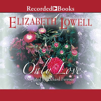 Only Love by Elizabeth Lowell audiobook