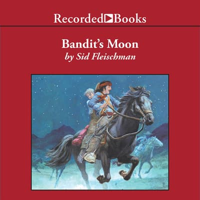 Bandit's Moon by Sid Fleischman audiobook