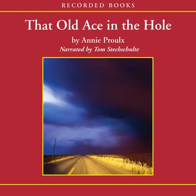That Old Ace in the Hole by Annie Proulx audiobook