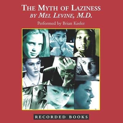 The Myth of Laziness by Mel Levine audiobook