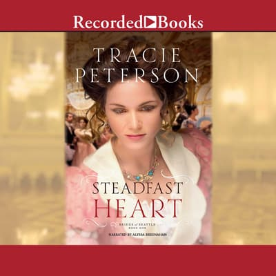 Steadfast Heart by Tracie Peterson audiobook