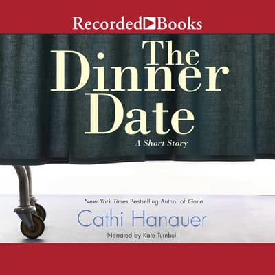 The Dinner Date by Cathi Hanauer audiobook