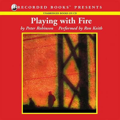 Playing With Fire by Peter Robinson audiobook