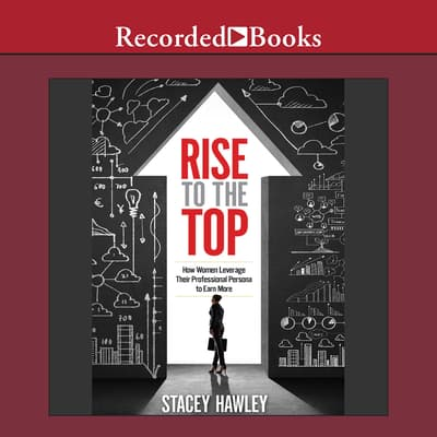Rise To The Top by Stacey Hawley audiobook