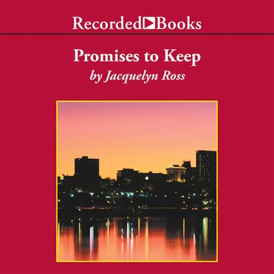 Promises to Keep by Jacquelyn Ross audiobook