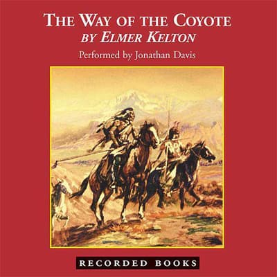 The Way of the Coyote by Elmer Kelton audiobook