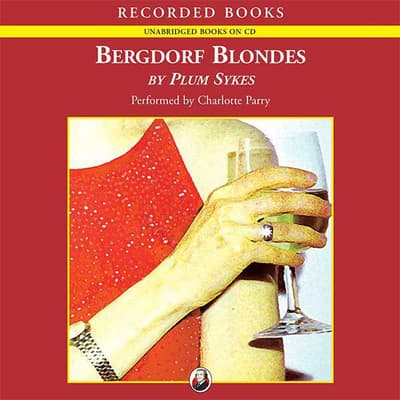 Bergdorf Blondes by Plum Sykes audiobook