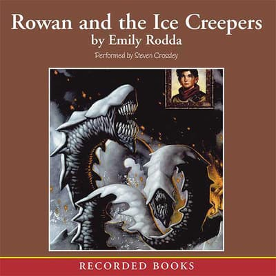 Rowan and the Ice Creepers by Emily Rodda audiobook