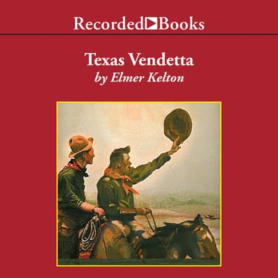 Texas Vendetta by Elmer Kelton audiobook