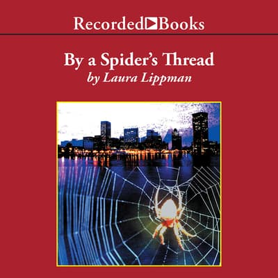 By a Spider's Thread by Laura Lippman audiobook