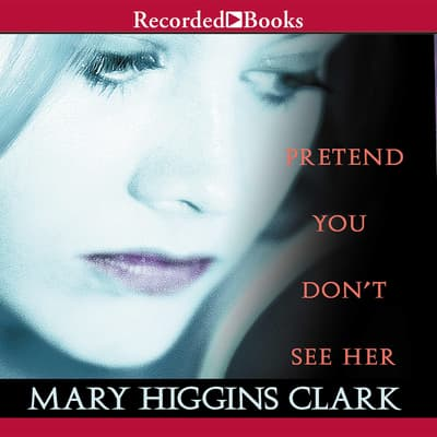 Pretend You Don't See Her by Mary Higgins Clark audiobook