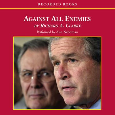 Against All Enemies by Richard A. Clarke audiobook