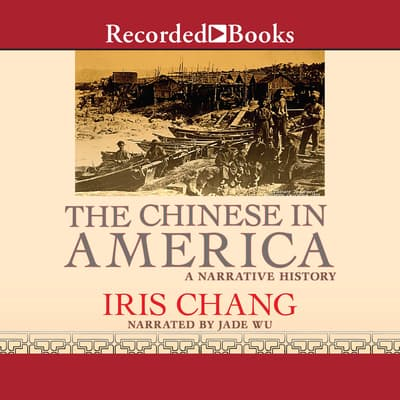 The Chinese in America by Iris Chang audiobook