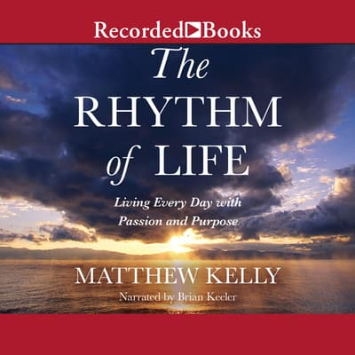 The Rhythm of Life by Matthew Kelly audiobook