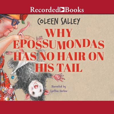 Why Epossumondas Has No Hair on His Tail by Coleen Salley audiobook