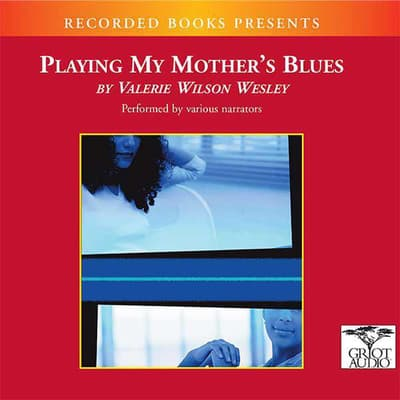 Playing My Mother's Blues by Valerie Wilson Wesley audiobook