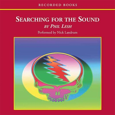Searching for the Sound by Phil Lesh audiobook