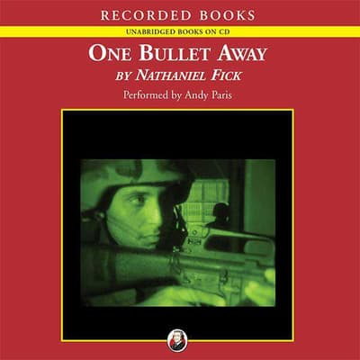 One Bullet Away by Nathaniel C. Fick audiobook