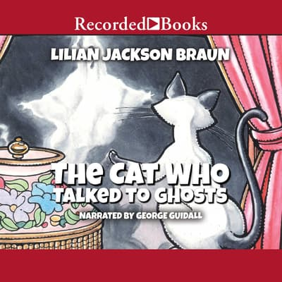The Cat Who Talked to Ghosts by Lilian Jackson Braun audiobook