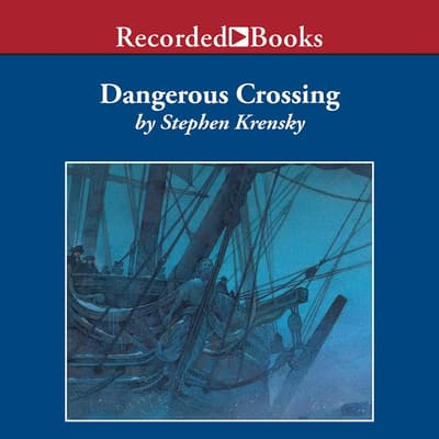 Dangerous Crossing by Stephen Krensky audiobook