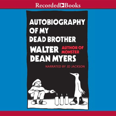 Autobiography of My Dead Brother by Walter Dean Myers audiobook