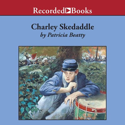 Charley Skedaddle by Patricia Beatty audiobook