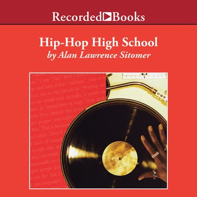 Hip-Hop High School by Alan Lawrence Sitomer audiobook