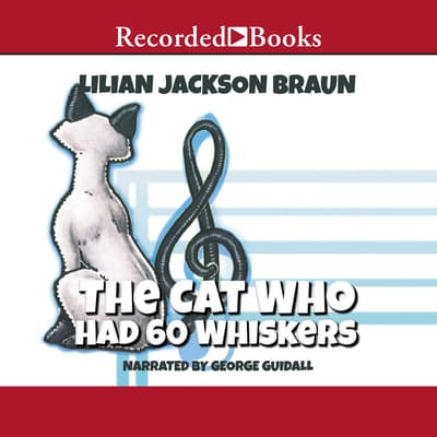 The Cat Who Had 60 Whiskers by Lilian Jackson Braun audiobook