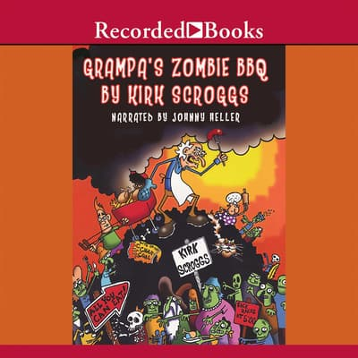 Grampa's Zombie BBQ by Kirk Scroggs audiobook