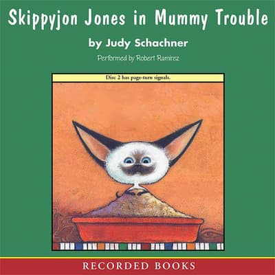 Skippyjon Jones in Mummy Trouble by Judith Byron Schachner audiobook