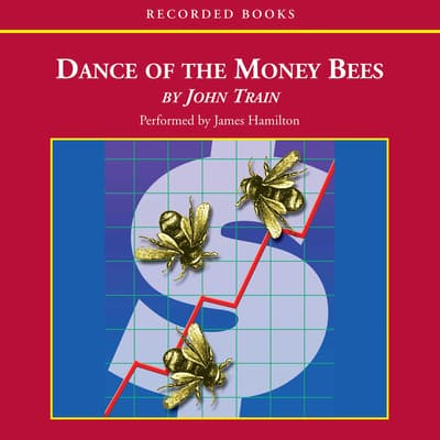 The Dance of the Money Bees by John Train audiobook