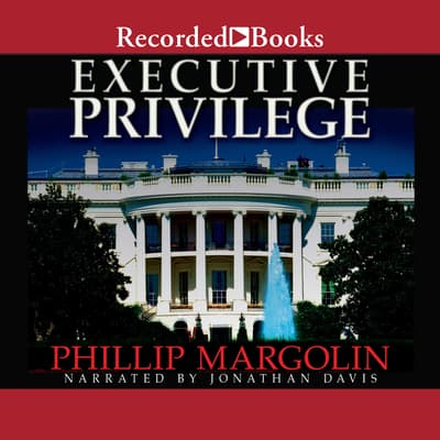 Executive Privilege by Phillip Margolin audiobook