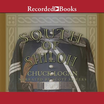 South of Shiloh by Chuck Logan audiobook