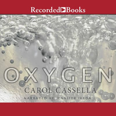Oxygen by Carol Cassella audiobook