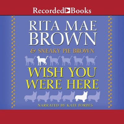 Wish You Were Here by Rita Mae Brown audiobook
