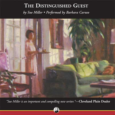 The Distinguished Guest by Sue Miller audiobook