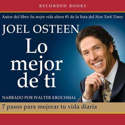 Lo mejor de ti (Become a Better You) by Joel Osteen audiobook