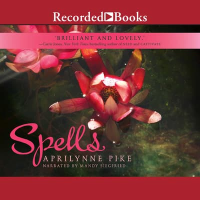 Spells by Aprilynne Pike audiobook