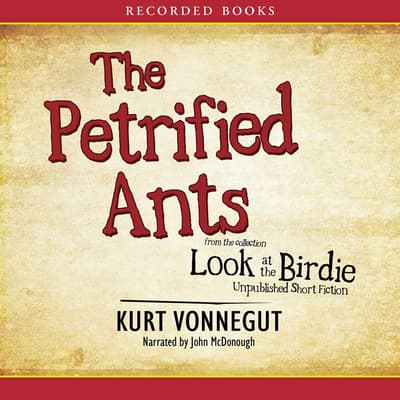 The Petrified Ants by Kurt Vonnegut audiobook