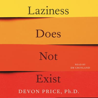 Laziness Does Not Exist by Devon Price audiobook
