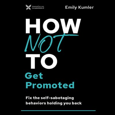How Not to Get Promoted by Emily Kumler audiobook