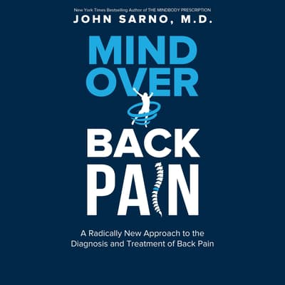 Mind Over Back Pain by John E. Sarno audiobook